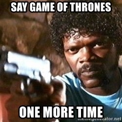 Pulp Fiction - Say Game of Thrones one more time