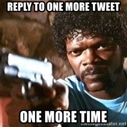 Pulp Fiction - Reply to one more tweet ONE MORE TIME
