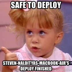 thumbs up - SAFE TO DEPLOY steven-Naldityas-MacBook-Air'S DEPLOY FINISHED