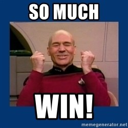 Captain Picard So Much Win! - so much win!