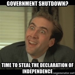 Nick Cage - government shutdown? time to steal the declaration of independence