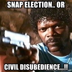 Pulp Fiction - SNAP ELECTION.. OR  CIVIL DISUBEDIENCE...!!