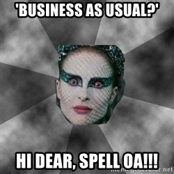 Black Swan Eyes - 'Business as usual?' Hi dear, spell OA!!!