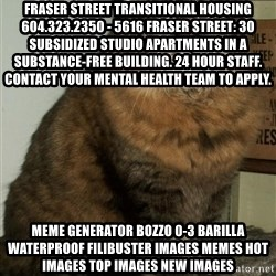ZOE GREAVES DTES VANCOUVER - Fraser Street Transitional Housing 604.323.2350 - 5616 Fraser Street: 30 subsidized studio apartments in a substance-free building. 24 hour staff. Contact your mental health team to apply. Meme Generator bozzo 0-3 barilla waterproof filibuster Images Memes Hot Images Top Images New Images