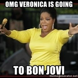 Overly-Excited Oprah!!!  - OMG Veronica is going To Bon Jovi
