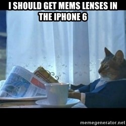 Thinking Cat - I should get MEMS lenses in the iPhone 6