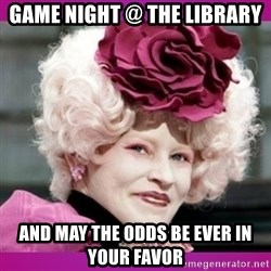 hunger games effie - Game Night @ the Library And May the Odds be Ever in your favor