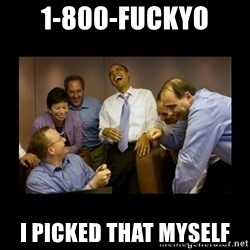 obama laughing  - 1-800-FUCKYO I picked that myself