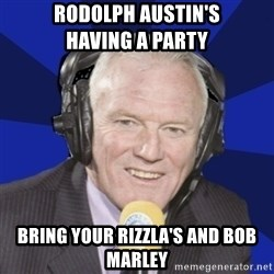 Optimistic Eddie Gray  - Rodolph Austin's                 Having A Party Bring your rizzla's and bob marley