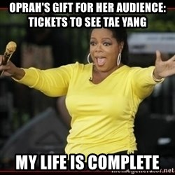 Overly-Excited Oprah!!!  - Oprah's gift for her audience: Tickets to see Tae Yang My life is complete
