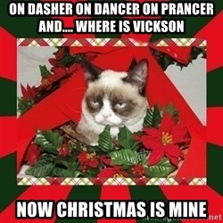 GRUMPY CAT ON CHRISTMAS - On Dasher on dancer on prancer and.... Where is vickson  Now Christmas is mine