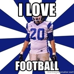 Highschool Football Kid - I LOVE FOOTBALL