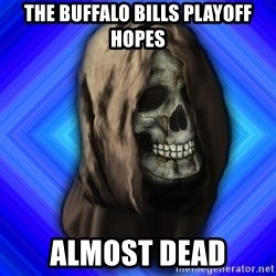 Scytheman - THE BUFFALO BILLS PLAYOFF HOPES ALMOST DEAD