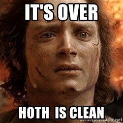 frodo it's over - It's over  HOTH  is clean