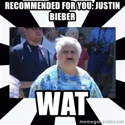 wat lady - Recommended for you: JUSTIN BIEBER WAT