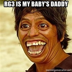 Crazy funny - RG3 is my baby's daddy