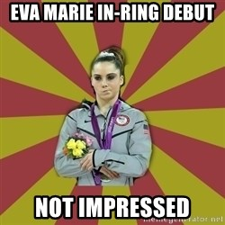Not Impressed Makayla - Eva Marie In-ring Debut Not Impressed