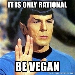 Spock - IT is only rational be vegan