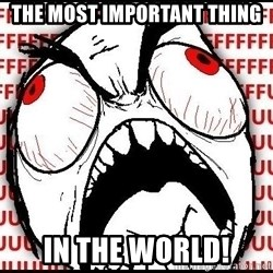 Rage Face - THE MOST IMPORTANT THING IN THE WORLD!