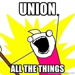 X ALL THE THINGS - union all the things