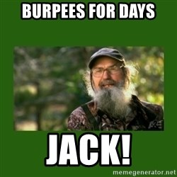 Si Robertson - Burpees for DAYS Jack!