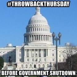 Government Shutdown White House - #throwbackthursday Before Government Shutdown