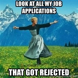 Look at All the Fucks I Give - Look at all my job applications that got rejected