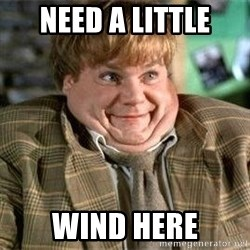 TommyBoy  - Need a little wind here