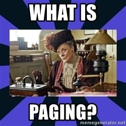 Maggie Smith being a boss - What is Paging?