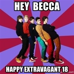 typical 1D - Hey  becca happy extravagant 18