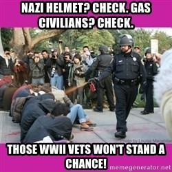 casually pepper spray everything cop - nazi helmet? check. gas civilians? check. those wwii vets won't stand a chance!