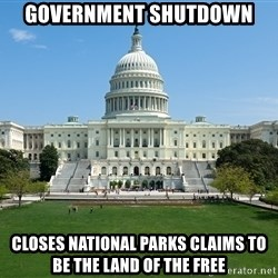 Capitol Hill Shutdown - Government shutdown closes National parks claims to be the land of the free