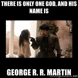Not Today Syrio Forel - There is only one god, and his name is George R. R. Martin