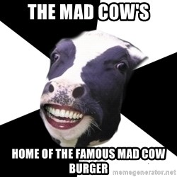 Restaurant Employee Cow - The mad cow's Home of the famous mad cow burger