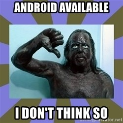 WANNABE BLACK MAN - Android available I don't think so