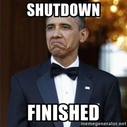 Not Bad Obama - Shutdown finished
