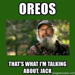 Si Robertson - Oreos That's what I'm talking about, Jack