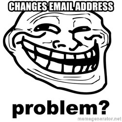 Trollface Problem - Changes email address