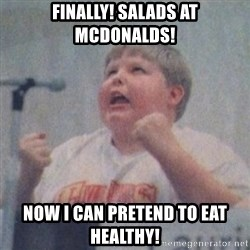 The Fotographing Fat Kid  - Finally! Salads at McDonalds! Now I can pretend to eat healthy!