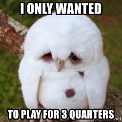 Sad Owl Baby - i only wanted to play for 3 quarters