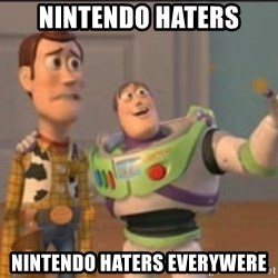 X, X Everywhere  - nintendo haters nintendo haters everywere