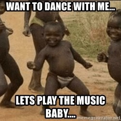 Third World Success - Want to dance with me... lets play the music baby....