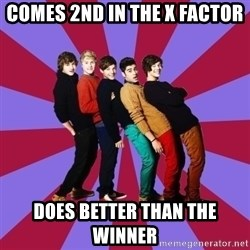 typical 1D - comes 2nd in the x factor does better than the winner