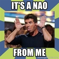 simon cowell  - IT'S A NAO FROM ME