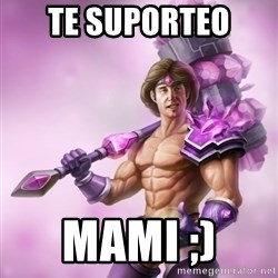 Outrageous, Sexy Taric - Te suporteo  MAMI ;)