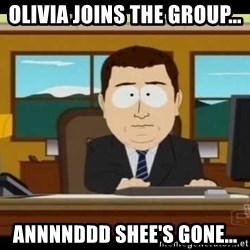 south park aand it's gone - Olivia joins the group... Annnnddd Shee's Gone...