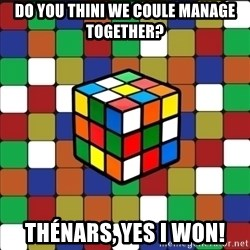 Typical_cuber_2 - Do You Thini we coule manage together? Thénars, yes I won!