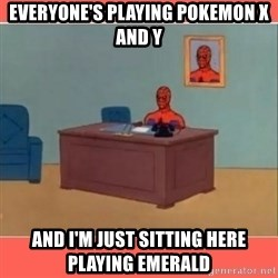 Masturbating Spider-Man - Everyone's playing pokemon X and Y and i'm just sitting here playing emerald