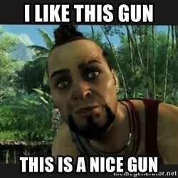 Vaas Confides With You - I like this gun This is a nice gun