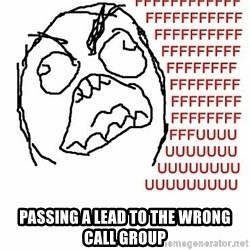 Fffuuu -  Passing a lead to the wrong call group
